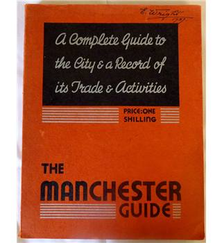 The Manchester Guide: a complete guide to the city and a record of its trade and activities