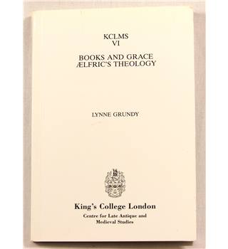 Books and Grace:   Aelfric's Theology.