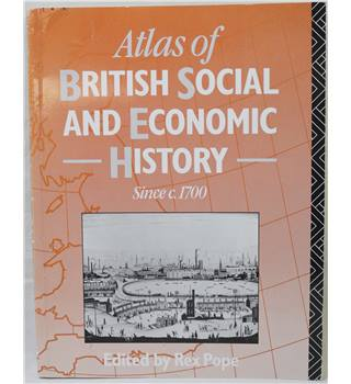 Atlas of British Social and Economic History Since 1700