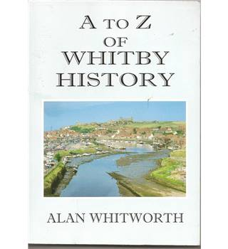 A to Z of Whitby History