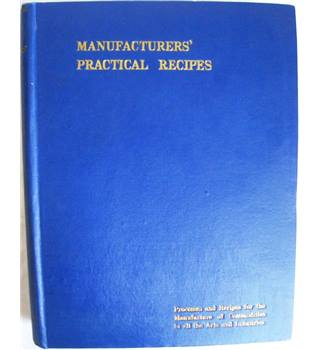 Manufacturers' Practical Recipes