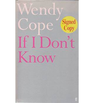 If I Don't Know - Wendy Cope - Signed Copy