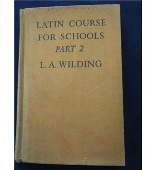 Latin Course for Schools Part 2 - L A Wilding