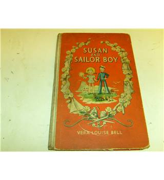 Susan and Sailor Boy by Vera Louise Bell publ Edmund Ward C 1944 lovely colour illus by J Bell