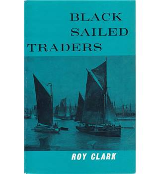 Black-Sailed Traders - the Keels and Wherries of Norfolk and Suffolk - 1961