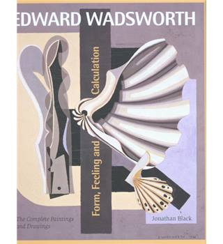 Edward Wadsworth Form, Feeling & Calculation