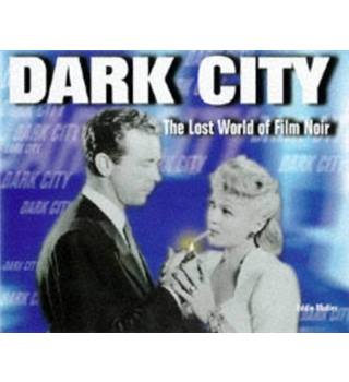 Dark city - The Lost World of FIlm Noir