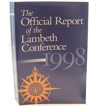 The official report of the Lambeth Conference 1998