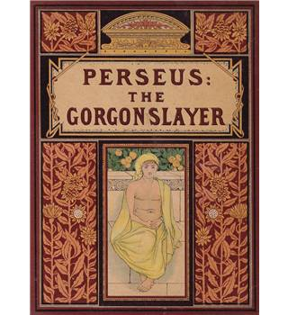 Perseus the Gorgon Slayer - Illustrated by T.R. Spence - 1880s