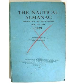 The Nautical Almanac Abridged for the Use of Seamen for the Year 1939