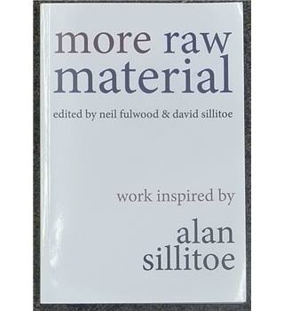 More Raw Material - work inspired by Alan Sillitoe