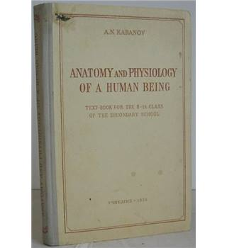Anatomy and Physiology of a Human Being: Text-book for the 8th Class of the Secondary School