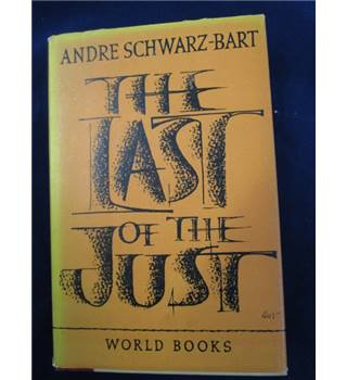 The Last of the Just - Andre Schwarz-Bart