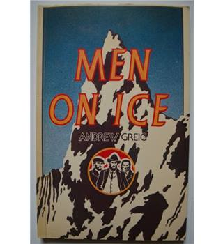 Men on Ice - Andrew Greig - Signed by both author and illustrator