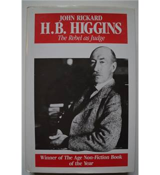H.B.Higgins - The Rebel as a Judge