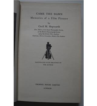 Came The Dawn - Memories of a Film Pioneer
