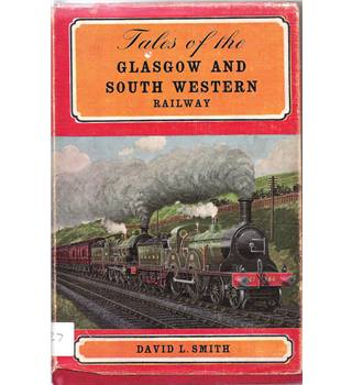 Tales of the Glasgow and South Western Railway