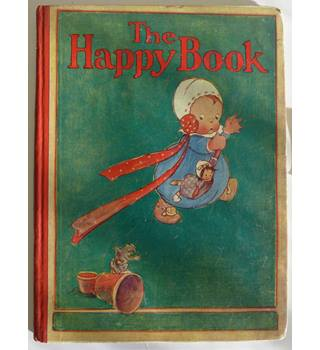 The Happy Book : Jolly Stories and Pretty Pictures for the Little Ones