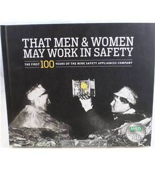 That Men & Women May Work in Safety