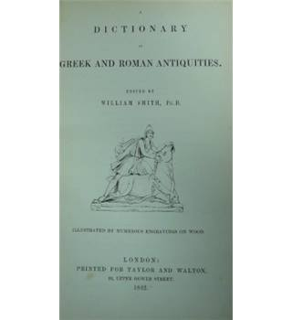A Dictionary of Greek and Roman Antiquities - William Smith - First Edition - 1842