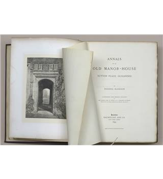 1893 Edition of Annals of an Old Manor-House (Sutton Place, Guildford) by Frederic Harrison