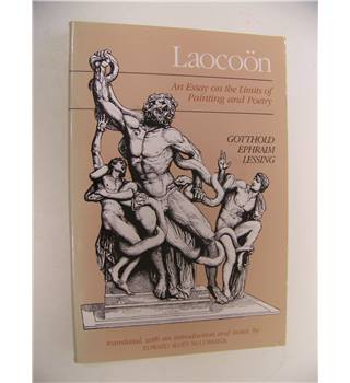 Laocoon : An Essay on the Limits of Painting and Poetry