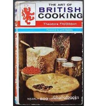 The Art of British Cooking by Theodora FitzGibbon