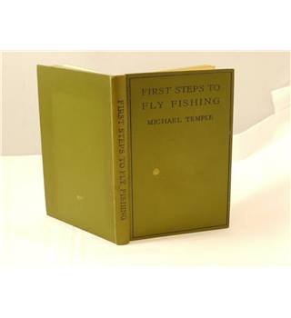 First Steps to Fly Fishing, Michael Temple Mills and Boon Limited 1924 hardcover