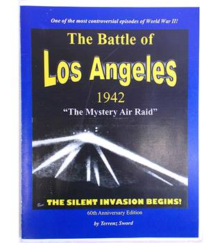 The Battle of Los Angeles 1942: The Mystery Air Raid