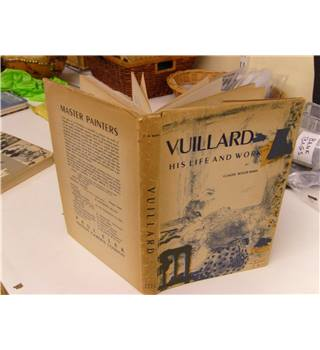 Vuillard His Life and Work by Claude Roger-Marx publ 1946 Paul Elek good in unclipped d/j profusely illus in col and b&w