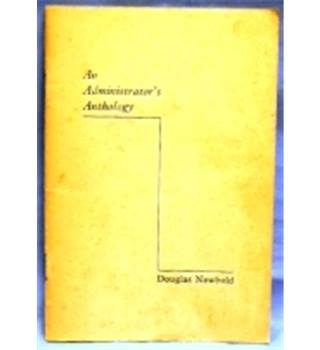 1952. First Edition. An Administrator's Anthology by Sir Douglas Newbold