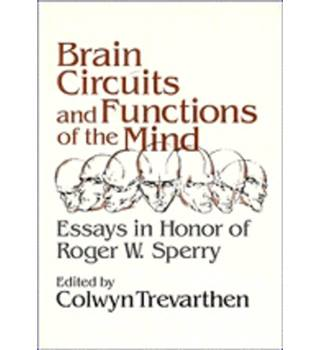 Brain Circuits and Functions of the Mind: Essays in Honor of Roger W. Sperry