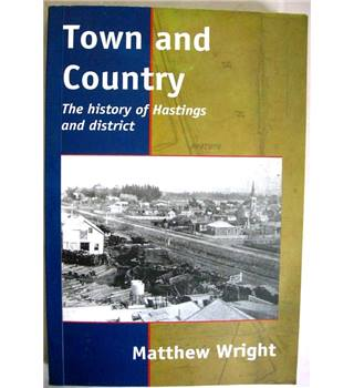 Town and Country: The History of Hastings and District