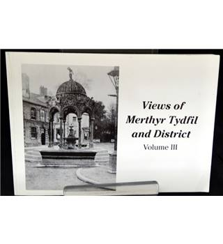 Views of Merthyr Tydfil and district, Vol III