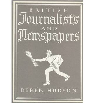 British Jouranlists and Newspapers - Derek Hudson (Britain in Pictures)