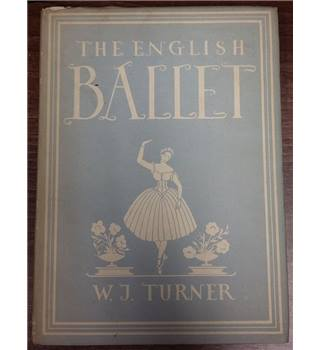 The English Ballet - W. J. Turner, 1944 (Britain in Pictures)