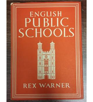 English Public Schools - Rex Warner, 1945 (Britain in Pictures)