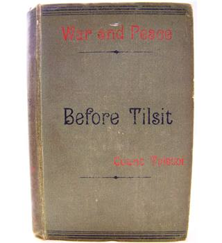 War and Peace Volume I: Before Tilsit