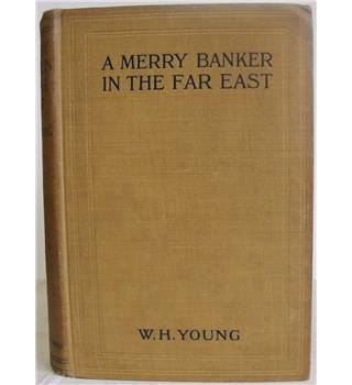 A Merry Banker in the Far East (and South America)