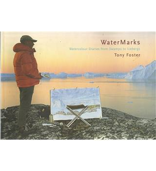 WaterMarks: Watercolour Diaries from Swamps to Icebergs