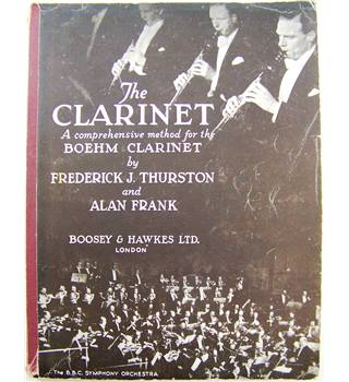 The Clarinet. A comprehensive method for the Boehm Clarinet by Frederick J. Thurston and  Alan Frank.