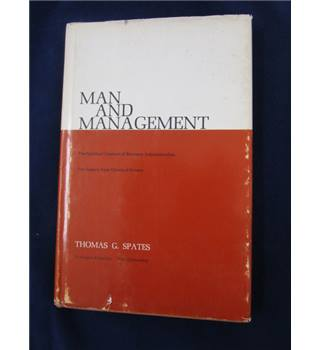 Man and Management - Thomas G Spates