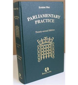 Erskine May's Treatise on the Law, Privileges, Proceedings and Usage of Parliament - 22nd Edition