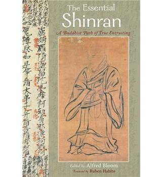 Essential Shinran The Path of True Entrusting