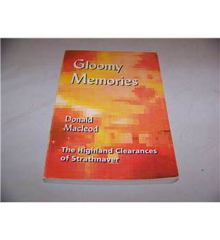 Donald M'Leod's Gloomy Memories in the Highlands of Scotland