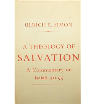 A Theology of Salvation: A Commentary on Isaiah 40-55