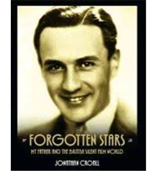 Forgotten Stars - My Father and the British Silent Film World