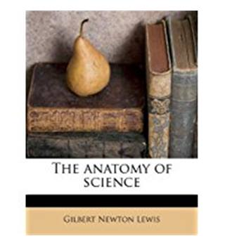 The Anatomy Of Science - Gilbert Newton Lewis
