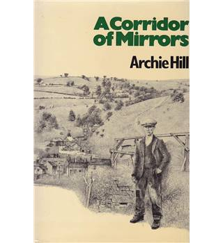 A Corridor of Mirrors - Archie Hill - Signed First Edition