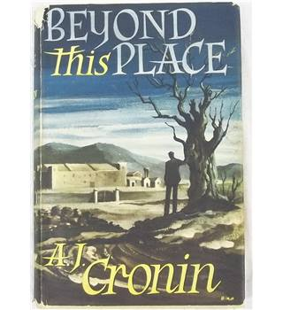 Beyond This Place by AJ Cronin